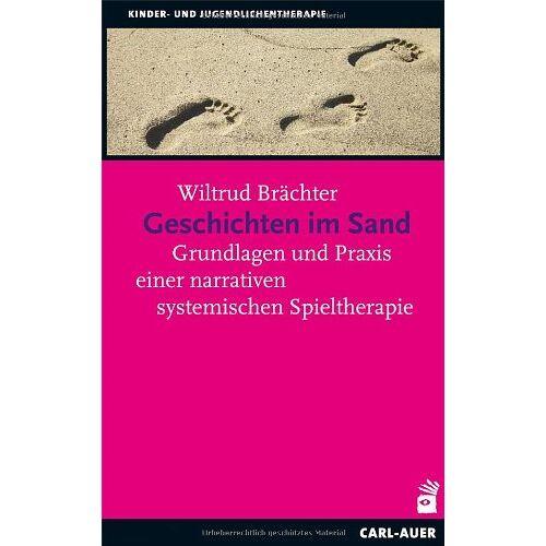 Wiltrud Brächter - Geschichten im Sand: Grundlagen und Praxis einer narrativen systemischen Spieltherapie - Preis vom 01.08.2021 04:46:09 h