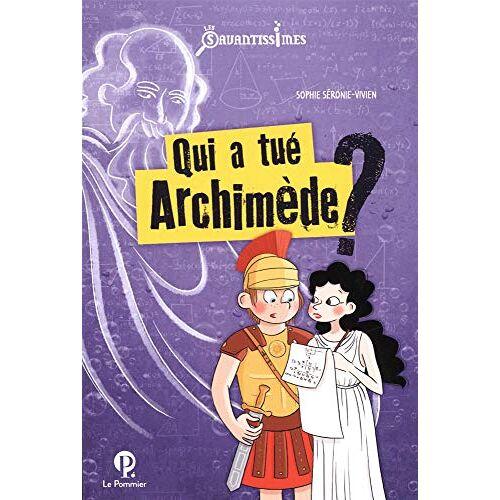 - Qui a tué Archimède ? - Preis vom 18.06.2021 04:47:54 h
