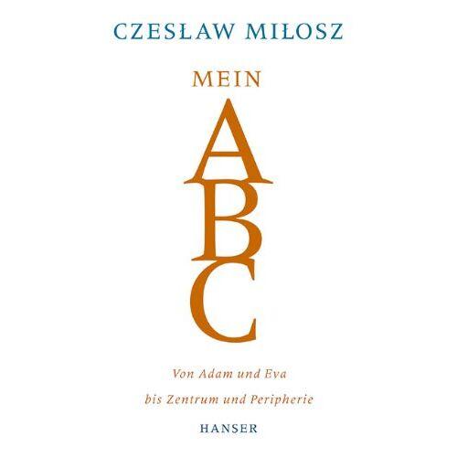 Czeslaw Milosz - Mein ABC - Preis vom 18.06.2021 04:47:54 h