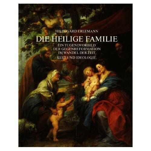 Hildegard Erlemann - Die Heilige Familie - Preis vom 11.06.2021 04:46:58 h