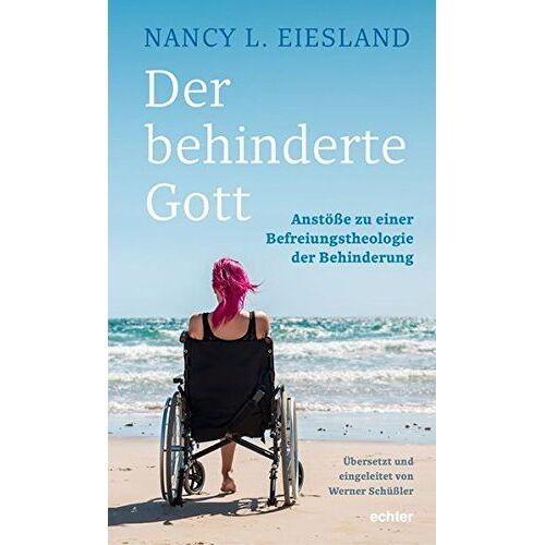 Nancy L. Eiesland - Der behinderte Gott: Anstöße zu einer Befreiungstheologie der Behinderung - Preis vom 26.07.2021 04:48:14 h