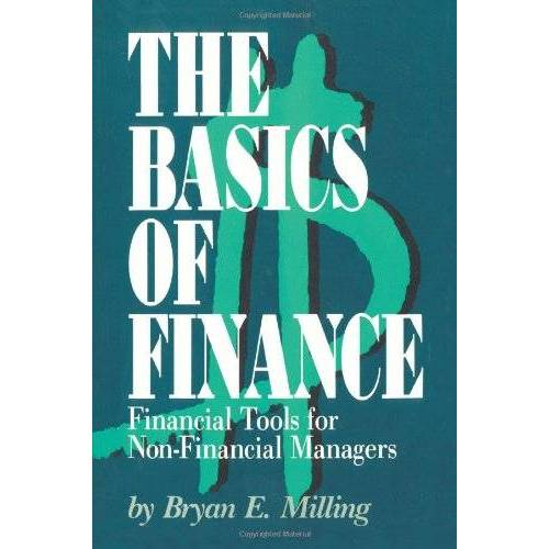 Bryan Milling - THE BASICS OF FINANCE: Financial Tools for Non-Financial Managers - Preis vom 18.06.2021 04:47:54 h