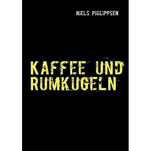 Niels Philippsen - Kaffee und Rumkugeln - Preis vom 14.06.2021 04:47:09 h