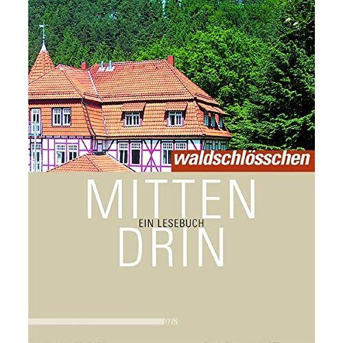Rainer Marbach - Waldschlösschen mitten drin: Ein Lesebuch (Edition Waldschlösschen) - Preis vom 17.06.2021 04:48:08 h