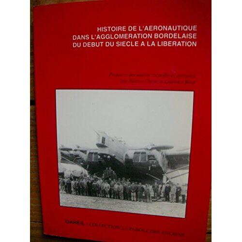 - HISTOIRE DE L'AERONAUTIQUE DANS L'AGGLOMERATION BORDELAISE DE DEBUT DU SIECLE A LA LIBERATION - Preis vom 12.06.2021 04:48:00 h