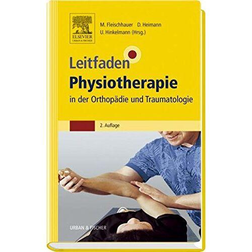Michael Fleischhauer - Leitfaden Physiotherapie in der Orthopädie und Traumatologie - Preis vom 19.06.2021 04:48:54 h