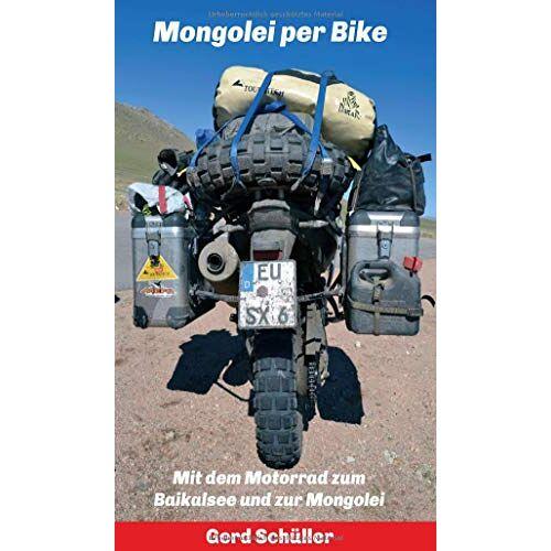 Gerd Schuller - Mongolei per Bike: Mit dem Motorrad zum Baikalsee und zur Mongolei - Preis vom 11.06.2021 04:46:58 h