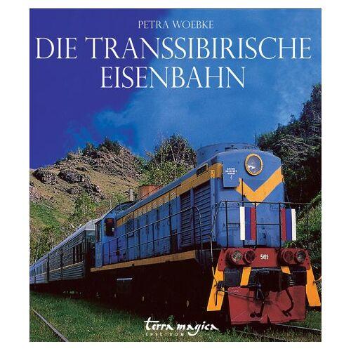 Rudolf Braunburg - Die Transsibirische Eisenbahn - Preis vom 23.09.2021 04:56:55 h