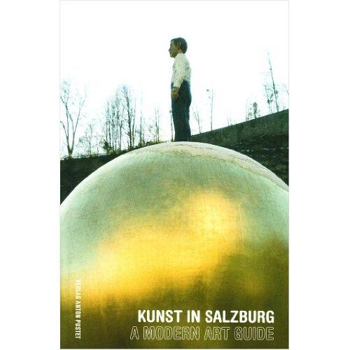 Thomas Zaunschirm - Kunst in Salzburg - Modern Art Guide - Preis vom 19.06.2021 04:48:54 h