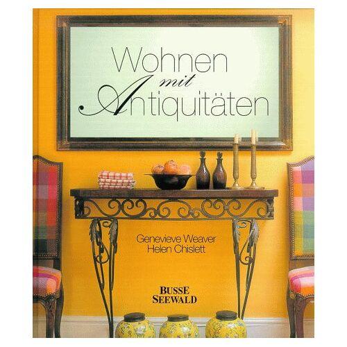 Genevieve Weaver - Wohnen mit Antiquitäten - Preis vom 02.08.2021 04:48:42 h