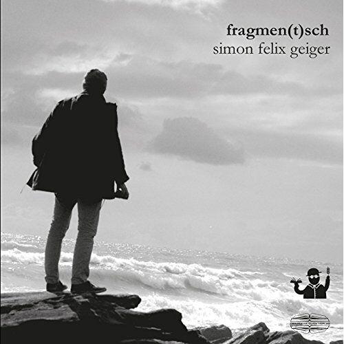 Geiger, Simon Felix - Fragmen(t)sch: Gedichte - Preis vom 16.05.2021 04:43:40 h