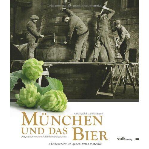 Astrid Assél - München und das Bier. Auf großer Biertour durch 850 Jahre Braugeschichte - Preis vom 21.06.2021 04:48:19 h