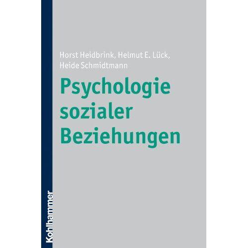 Horst Heidbrink - Psychologie sozialer Beziehungen - Preis vom 21.06.2021 04:48:19 h