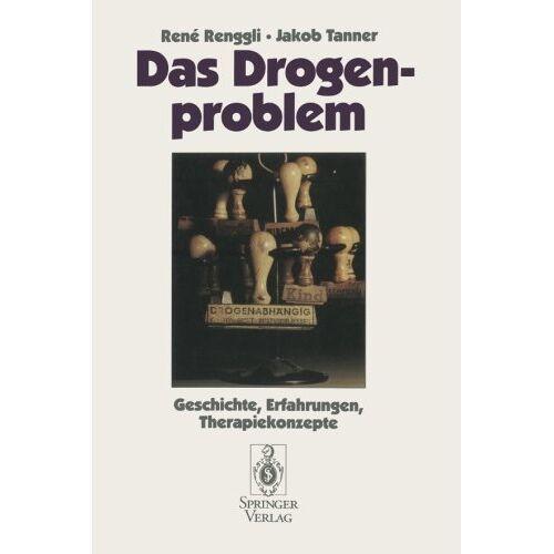 Rene Renggli - Das Drogenproblem: Geschichte, Erfahrungen, Therapiekonzepte (German Edition) - Preis vom 17.09.2021 04:57:06 h