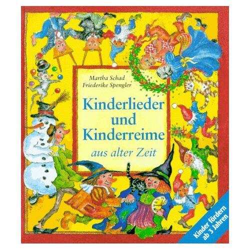 Martha Schad - Kinderlieder und Kinderreime aus alter Zeit - Preis vom 11.06.2021 04:46:58 h