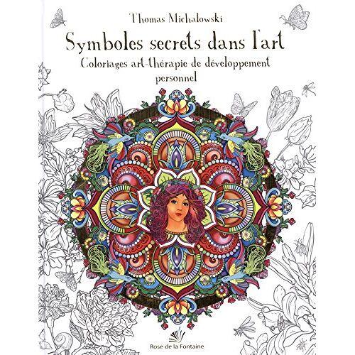 Thomas Michalowski - Symboles secrets dans l'art, coloriage art-thérapie de développement personnel - Preis vom 15.09.2021 04:53:31 h