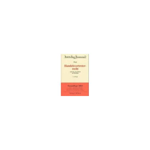 Hopt, Klaus J. - Handelsvertreterrecht. 84-92 c, 54, 55 HGB mit Materialien - Preis vom 17.06.2021 04:48:08 h
