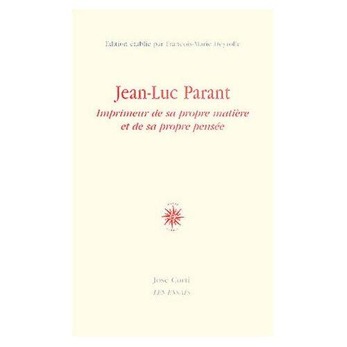 François-Marie Deyrolle - JEAN LUC PARANT IMPRIMEUR DE SA PROPRE MATIERE ET DE SA PROPRE PENSEE - Preis vom 16.05.2021 04:43:40 h