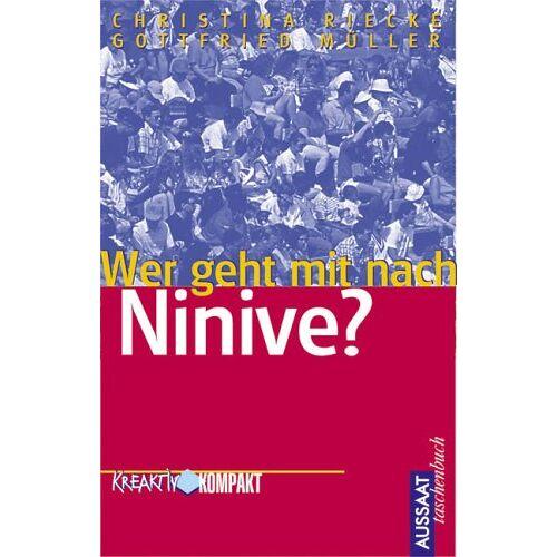 Christina Riecke - Wer geht mit nach Ninive? - Preis vom 19.06.2021 04:48:54 h