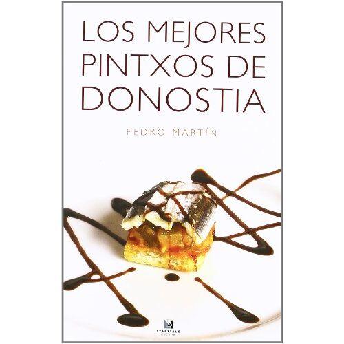 Pedro Martín Vila - Los mejores pintxos de Donostia (Cocina, Band 24) - Preis vom 21.06.2021 04:48:19 h