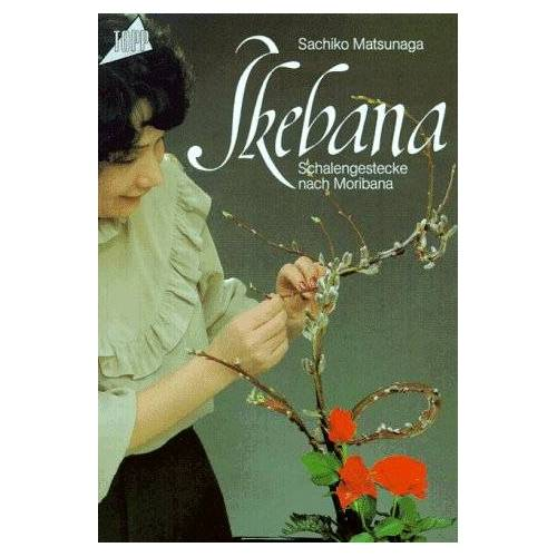 Sachiko Matsunaga - Ikebana. Schalengestecke nach Moribana. - Preis vom 15.06.2021 04:47:52 h