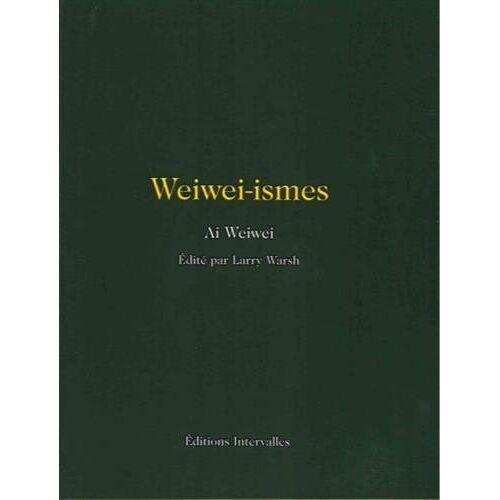 Ai Weiwei - Weiwei-ismes - Preis vom 28.07.2021 04:47:08 h