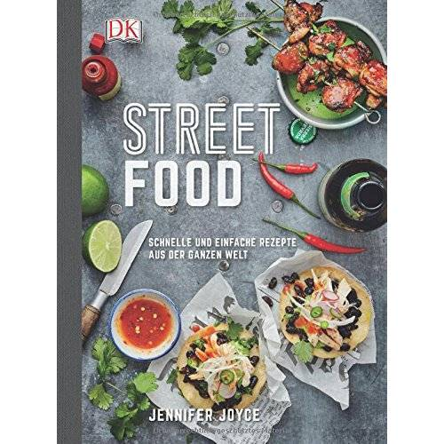 Jennifer Joyce - Streetfood: Schnelle und einfache Rezepte aus der ganzen Welt - Preis vom 20.06.2021 04:47:58 h
