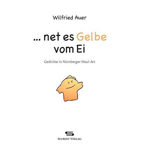 Auer - ... net es Gelbe vom Ei: Gedichte in Nürnberger Maul-Art - Preis vom 22.06.2021 04:48:15 h