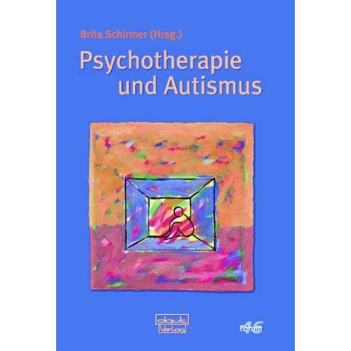 Brita Schirmer - Psychotherapie und Autismus - Preis vom 22.09.2021 05:02:28 h