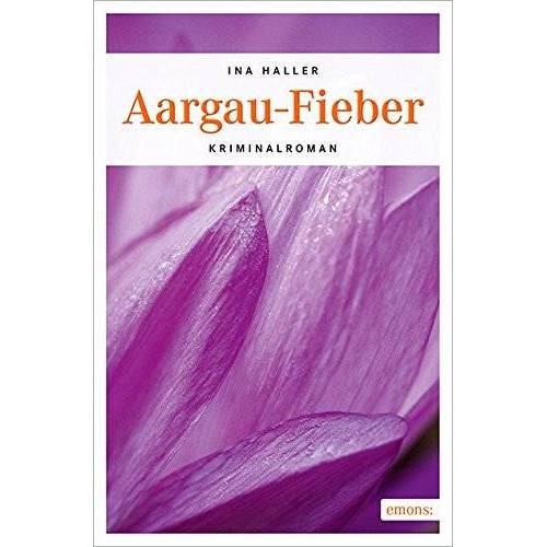 Ina Haller - Aargau-Fieber: Kriminalroman (Kantonspolizei Aargau) - Preis vom 21.06.2021 04:48:19 h