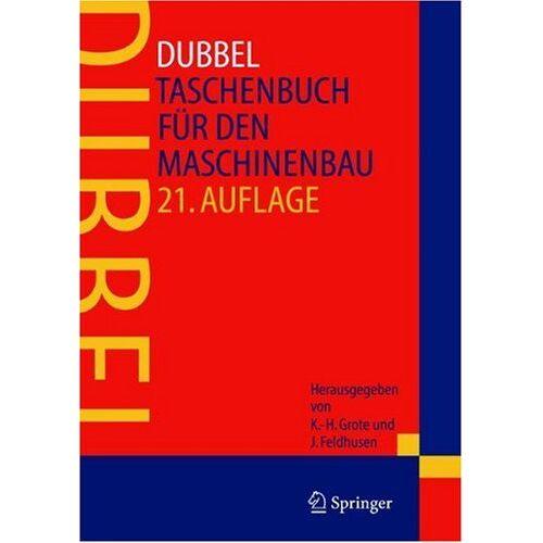 Karl-Heinrich Grote - Dubbel: Taschenbuch für den Maschinenbau: Taschenbuch Fur Den Maschinenbau - Preis vom 20.06.2021 04:47:58 h