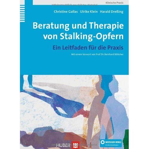 Christine Gallas - Beratung und Therapie von Stalking-Opfern. Ein Leitfaden für die Praxis - Preis vom 19.06.2021 04:48:54 h