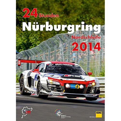 Jörg Richard Ufer - 24h Rennen Nürburgring. Offizielles Jahrbuch zum 24 Stunden Rennen auf dem Nürburgring: 24 Stunden Nürburgring Nordschleife 2014 - Preis vom 18.06.2021 04:47:54 h