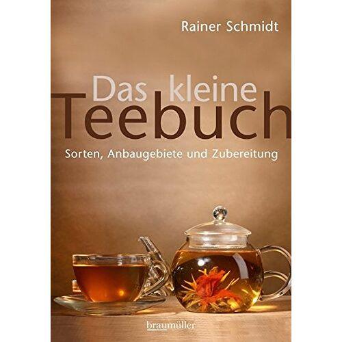 Rainer Schmidt - Das kleine Teebuch: Sorten, Anbaugebiete und Zubereitung - Preis vom 09.06.2021 04:47:15 h