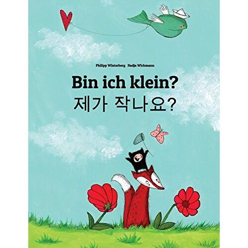 Philipp Winterberg - Bin ich klein? Naega jag-ayo? - Preis vom 11.06.2021 04:46:58 h
