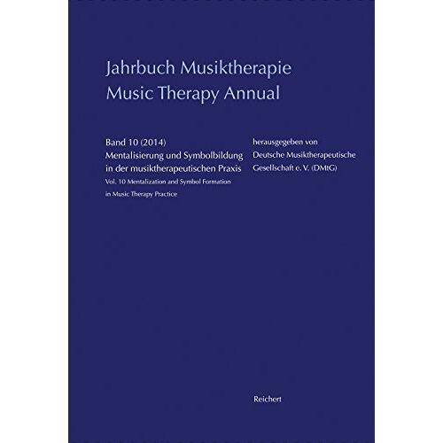 Hanna Schirmer - Jahrbuch Musiktherapie / Music Therapy Annual: Band 10 (2014) Mentalisierung und Symbolbildung in der musiktherapeutischen Praxis / Vol. 10 (2014) ... Symbol Formation in Music Therapy Practice - Preis vom 15.09.2021 04:53:31 h