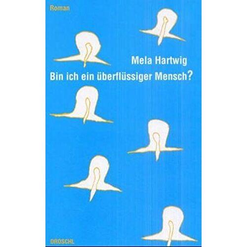 Mela Hartwig - Bin ich ein überflüssiger Mensch? - Preis vom 11.06.2021 04:46:58 h