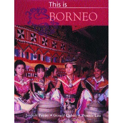 Junaidi Payne - This is Borneo - Preis vom 21.06.2021 04:48:19 h