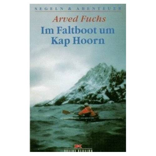 Arved Fuchs - Im Faltboot um Kap Hoorn - Preis vom 19.06.2021 04:48:54 h