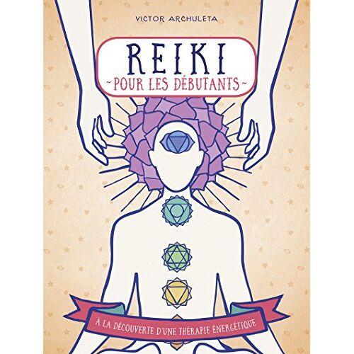 - Reiki pour débutants : Votre guide de thérapie des énergies subtiles - Preis vom 15.10.2021 04:56:39 h