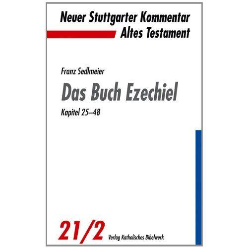 Franz Sedlmeier - Das Buch Ezechiel: Kapitel 25-48 - Preis vom 22.06.2021 04:48:15 h