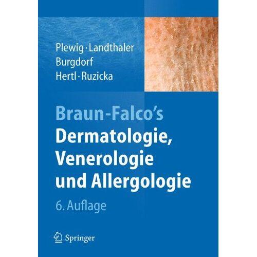 Gerd Plewig - Braun-Falco's Dermatologie, Venerologie und Allergologie - Preis vom 19.06.2021 04:48:54 h