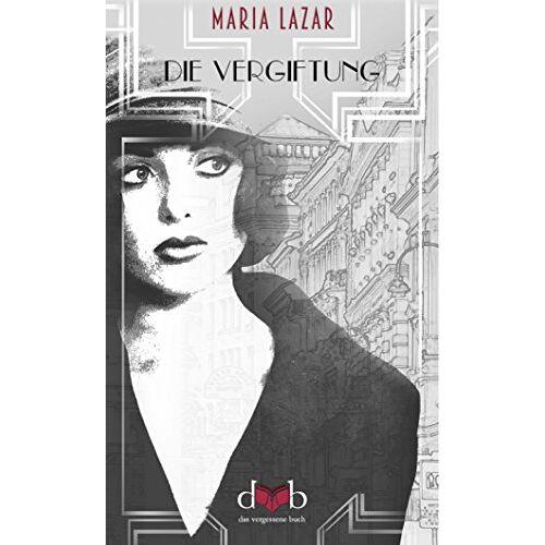 Maria Lazar - Die Vergiftung - Preis vom 12.06.2021 04:48:00 h