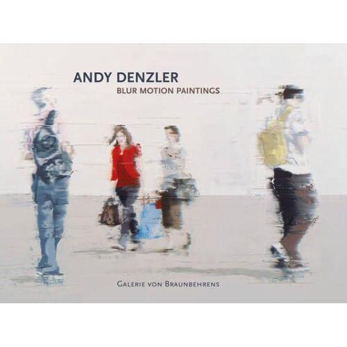 Müller, Hans J - Andy Denzler - Blur Motion Paintings - Preis vom 16.06.2021 04:47:02 h