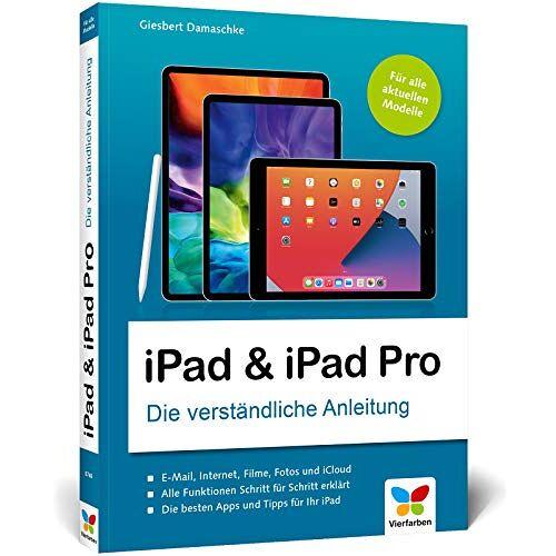 Giesbert Damaschke - iPad & iPad Pro: Die verständliche Anleitung für alle aktuellen Apple iPads (iPad Air 9,7'', 10,2'', 10,5'', iPad mini, iPad Pro): Die verstndliche ... 9,7'', 10,2'', 10,5'', iPad mini, iPad Pro) - Preis vom 16.06.2021 04:47:02 h