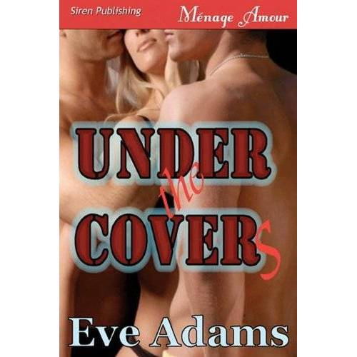Eve Adams - Under the Covers [Covert Lovers] (Siren Menage Amour 52) - Preis vom 22.06.2021 04:48:15 h