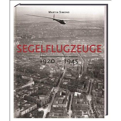 Martin Simons - Segelflugzeuge. 1920-1945.: BD 1 - Preis vom 22.06.2021 04:48:15 h