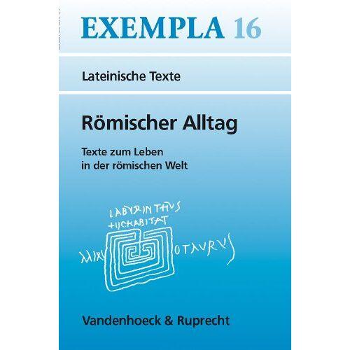 Hubert Müller - Römischer Alltag. Texte zum Leben in der römischen Welt (Exempla) - Preis vom 29.07.2021 04:48:49 h