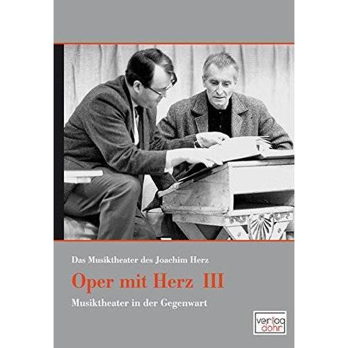 Joachim Herz - Oper mit Herz 3 - Das Musiktheater des Joachim Herz: Musiktheater in der Gegenwart - Preis vom 19.06.2021 04:48:54 h