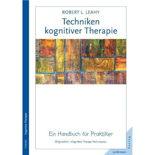 Leahy, Robert L. - Techniken kognitiver Therapie. Ein Handbuch für Praktiker - Preis vom 17.09.2021 04:57:06 h